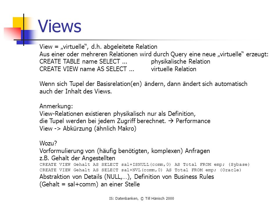 "Views View = ""virtuelle , d.h. abgeleitete Relation"