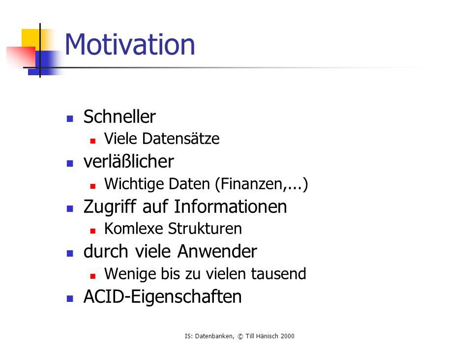 Motivation Schneller verläßlicher Zugriff auf Informationen