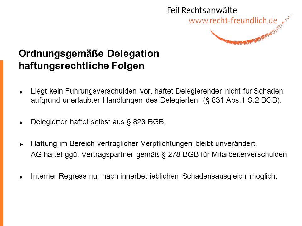 Ordnungsgemäße Delegation haftungsrechtliche Folgen