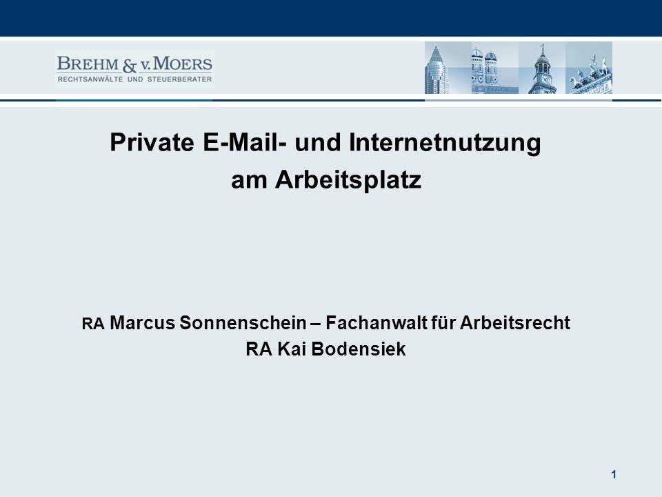 Private E-Mail- und Internetnutzung am Arbeitsplatz RA Marcus Sonnenschein – Fachanwalt für Arbeitsrecht RA Kai Bodensiek