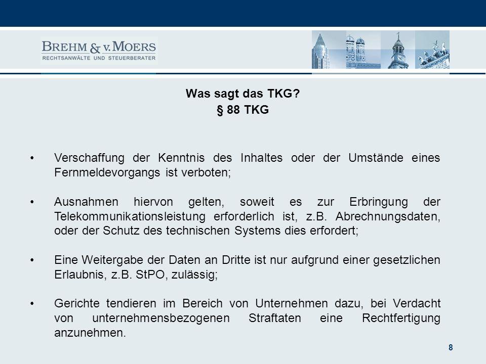 Was sagt das TKG § 88 TKG. Verschaffung der Kenntnis des Inhaltes oder der Umstände eines Fernmeldevorgangs ist verboten;
