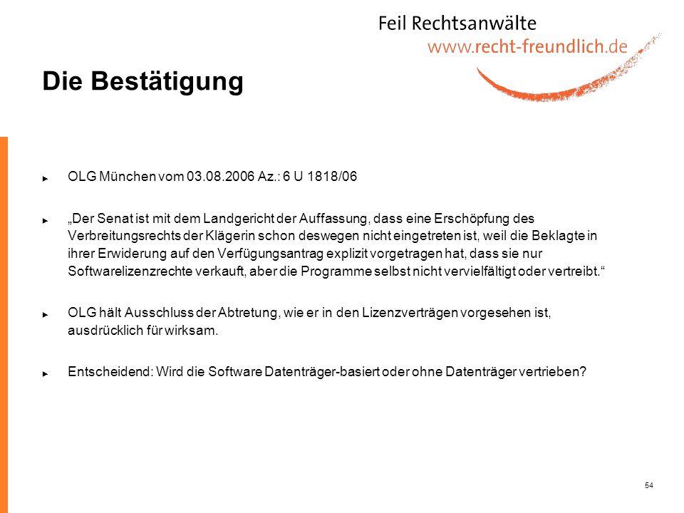 Die Bestätigung OLG München vom 03.08.2006 Az.: 6 U 1818/06
