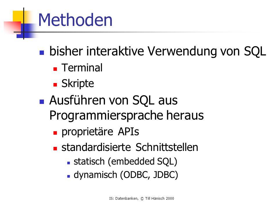 Methoden bisher interaktive Verwendung von SQL