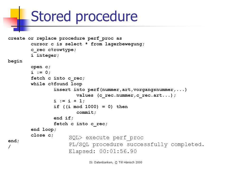 Stored procedure SQL> execute perf_proc
