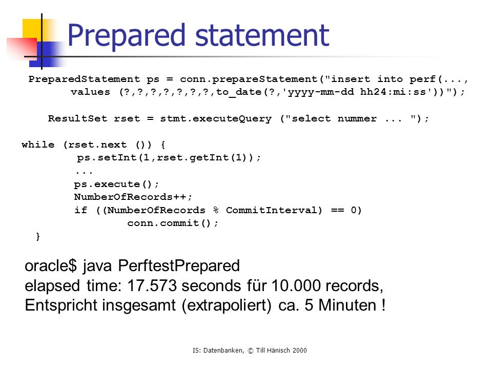 Prepared statement oracle$ java PerftestPrepared