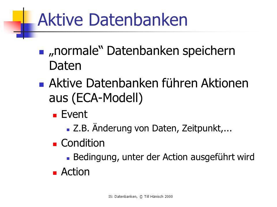 "Aktive Datenbanken ""normale Datenbanken speichern Daten"