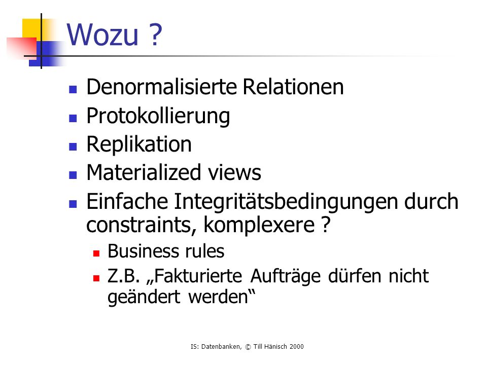 Wozu Denormalisierte Relationen Protokollierung Replikation