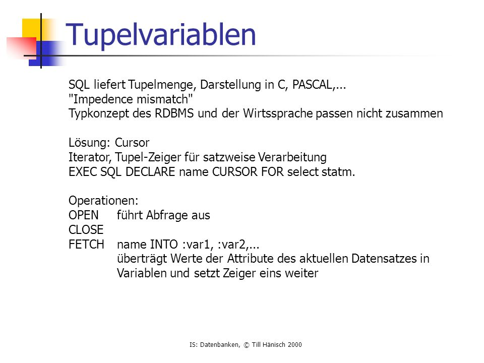 Tupelvariablen SQL liefert Tupelmenge, Darstellung in C, PASCAL,...