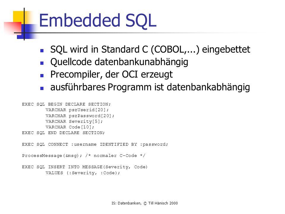 Embedded SQL SQL wird in Standard C (COBOL,...) eingebettet