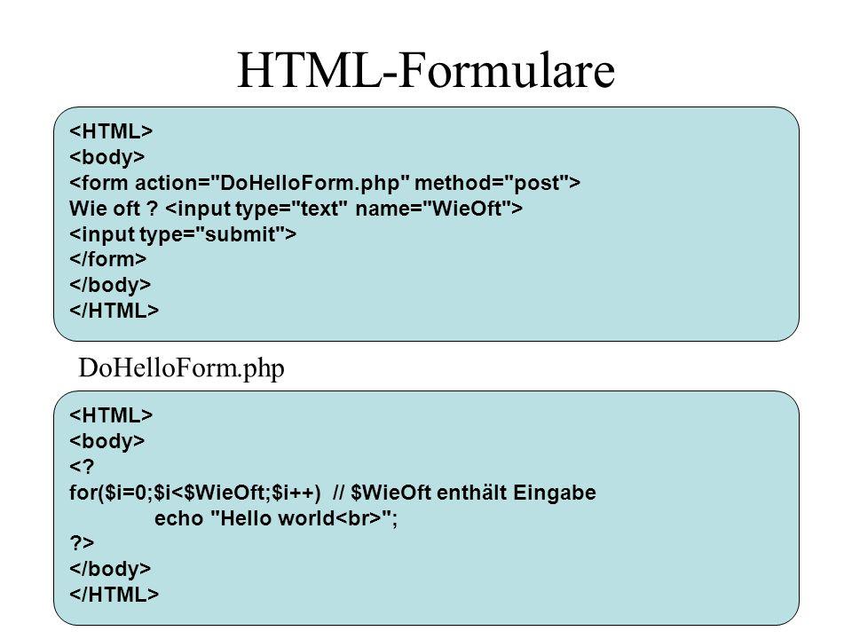 HTML-Formulare DoHelloForm.php <HTML> <body>