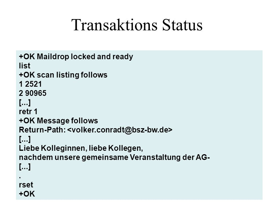 Transaktions Status +OK Maildrop locked and ready list