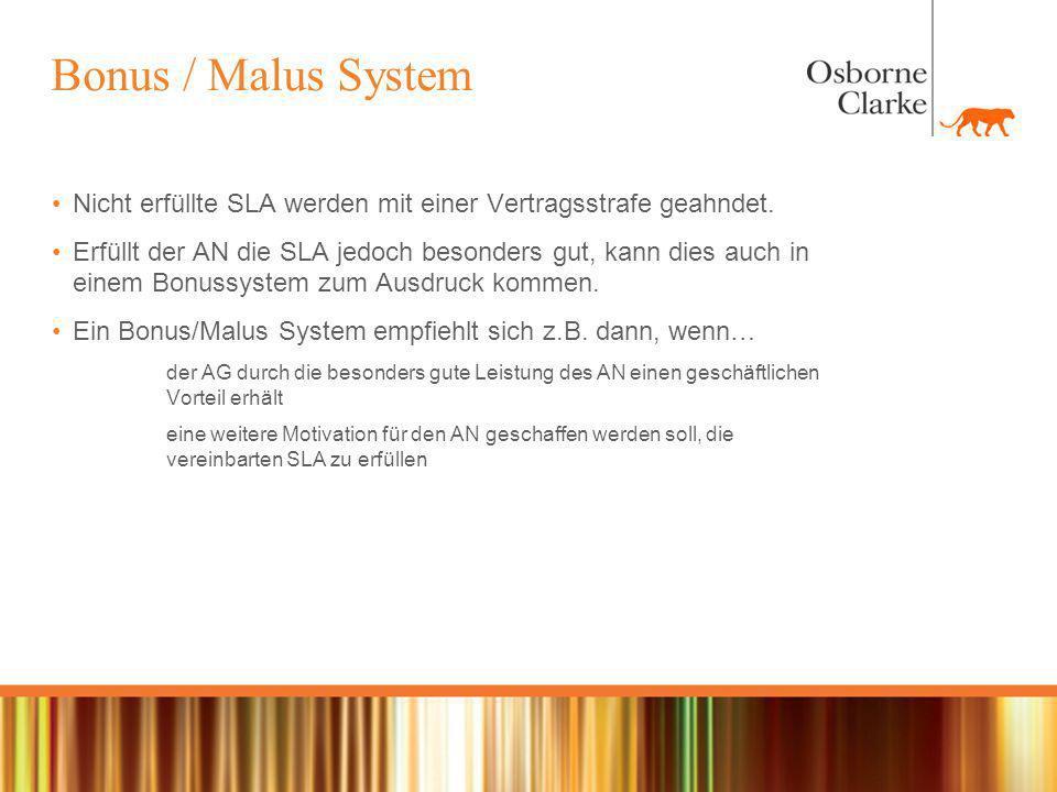 Bonus / Malus System Nicht erfüllte SLA werden mit einer Vertragsstrafe geahndet.