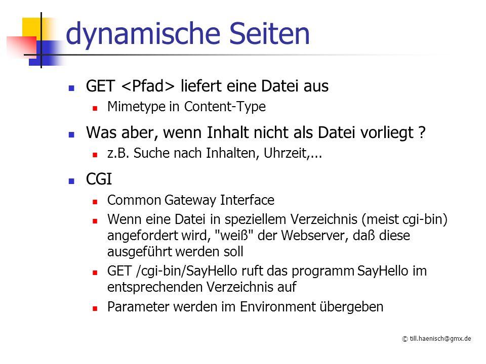 dynamische Seiten GET <Pfad> liefert eine Datei aus