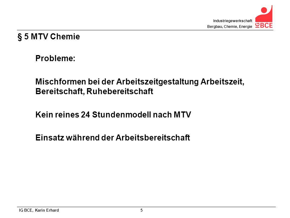 § 5 MTV Chemie Probleme: Mischformen bei der Arbeitszeitgestaltung Arbeitszeit, Bereitschaft, Ruhebereitschaft.
