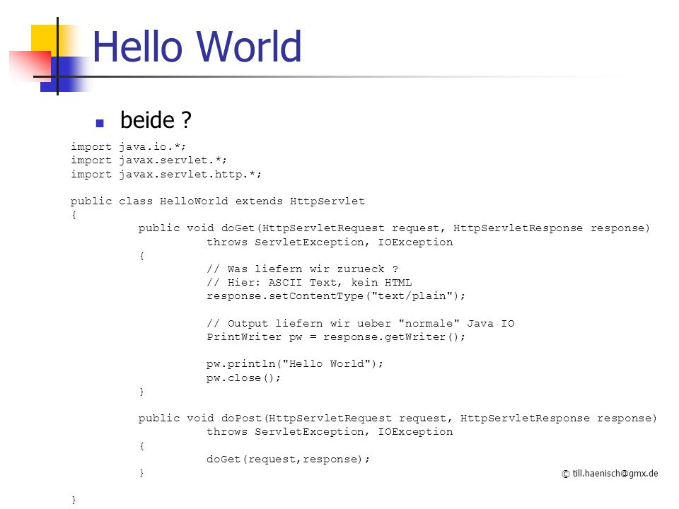 Hello World beide import java.io.*; import javax.servlet.*;