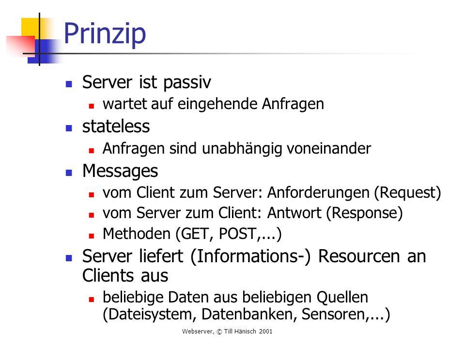 Prinzip Server ist passiv stateless Messages