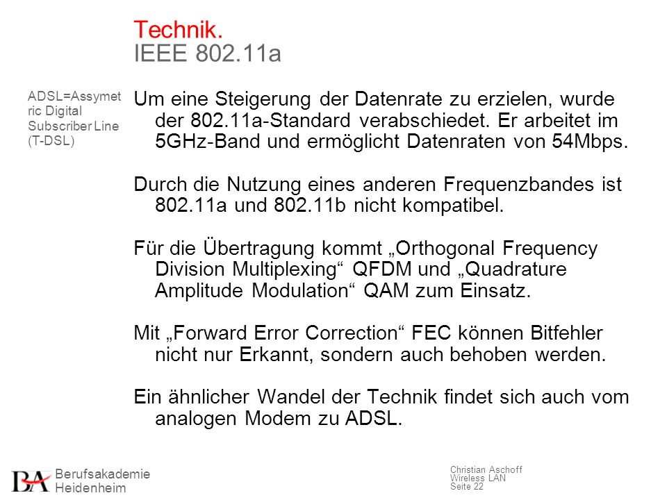 Technik. IEEE 802.11a ADSL=Assymetric Digital Subscriber Line (T-DSL)