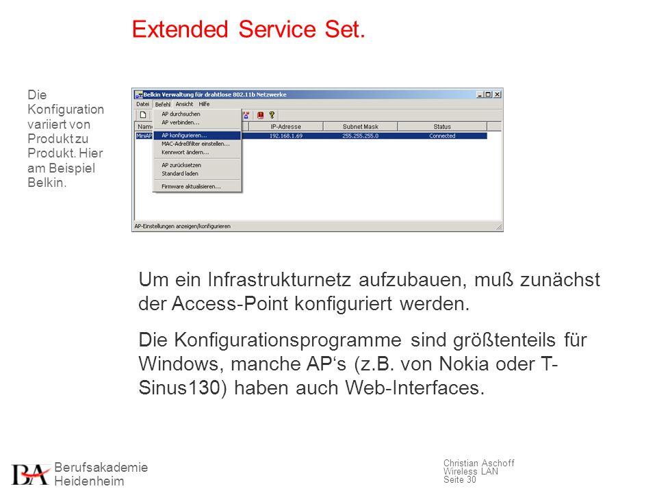 Extended Service Set.Die Konfiguration variiert von Produkt zu Produkt. Hier am Beispiel Belkin.