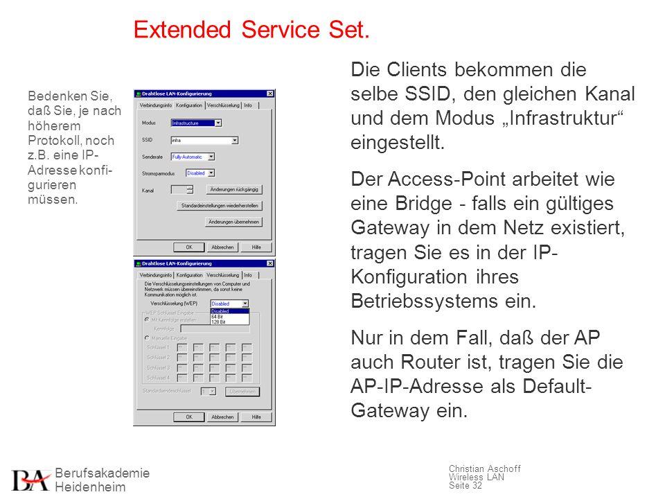 """Extended Service Set. Die Clients bekommen die selbe SSID, den gleichen Kanal und dem Modus """"Infrastruktur eingestellt."""