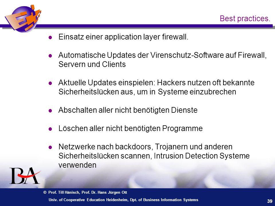 Best practices. Einsatz einer application layer firewall. Automatische Updates der Virenschutz-Software auf Firewall, Servern und Clients.