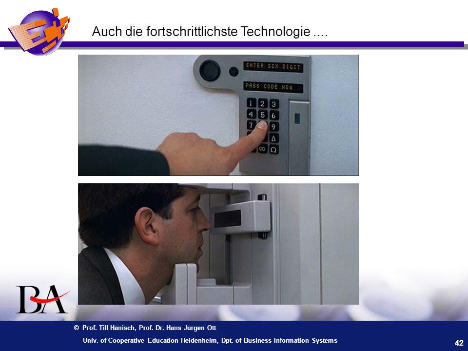 Auch die fortschrittlichste Technologie ....