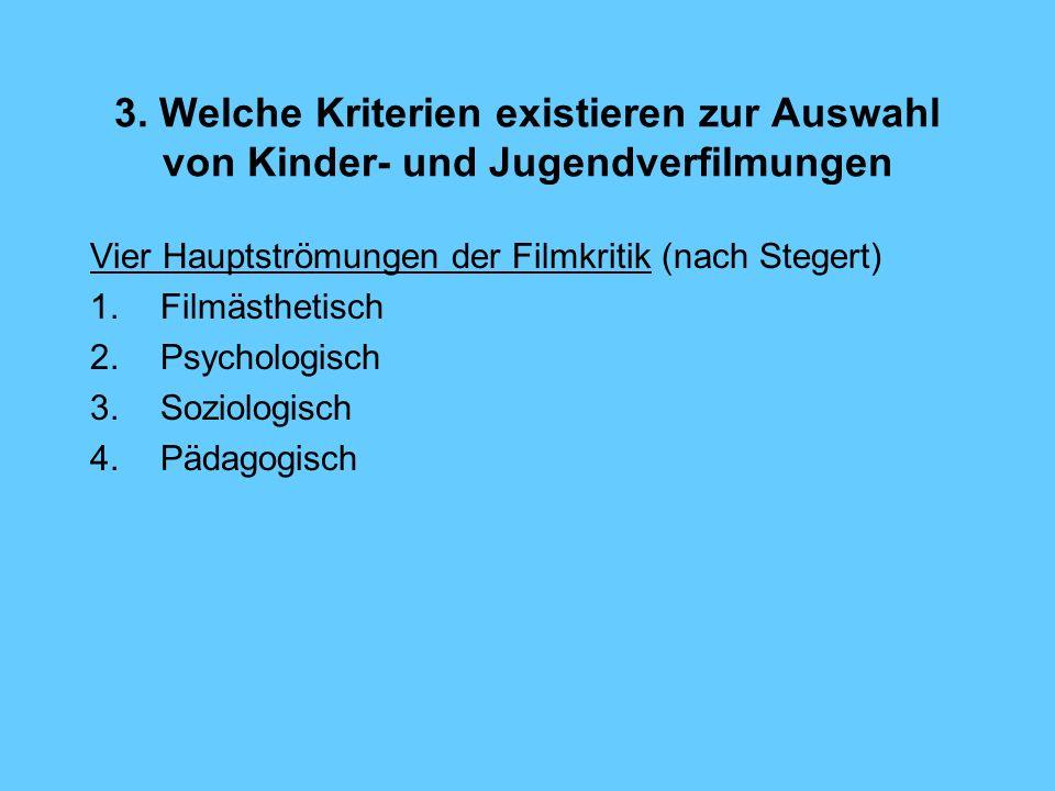 3. Welche Kriterien existieren zur Auswahl von Kinder- und Jugendverfilmungen