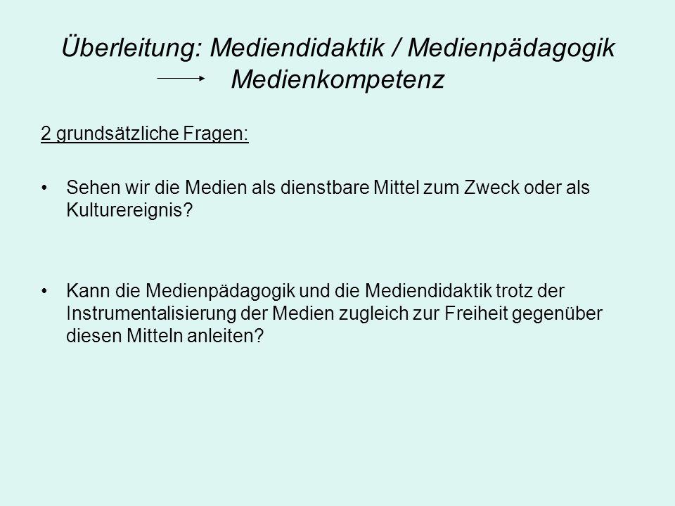 Überleitung: Mediendidaktik / Medienpädagogik Medienkompetenz