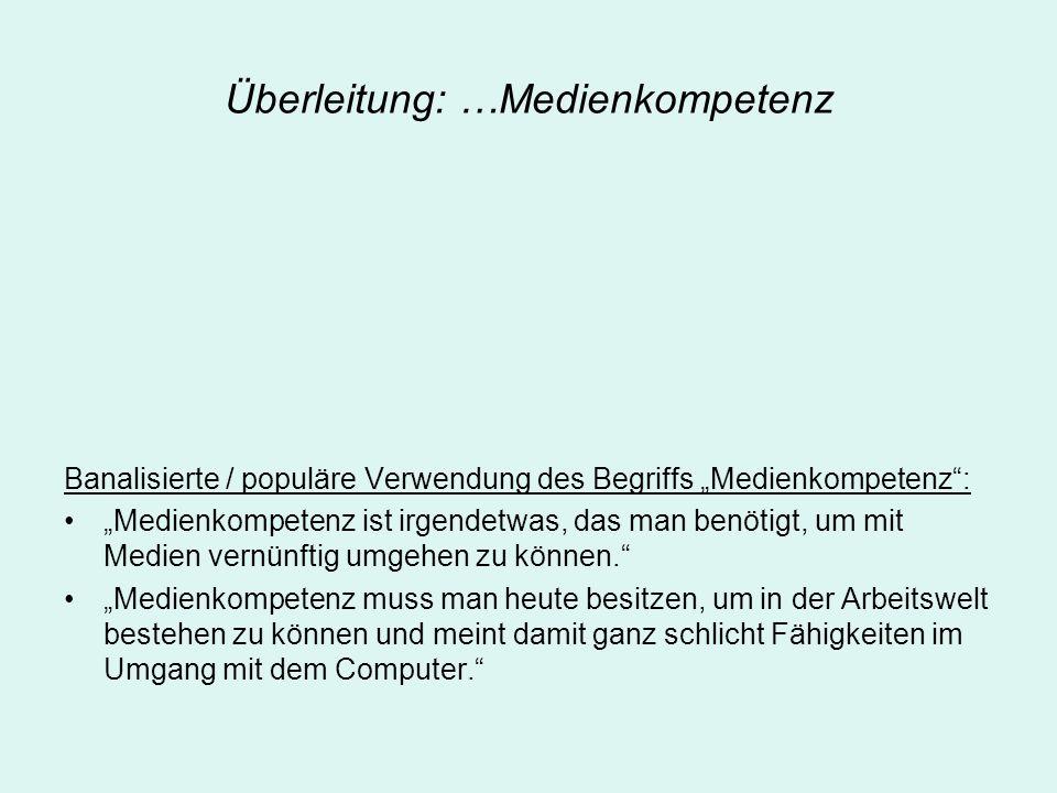 Überleitung: …Medienkompetenz