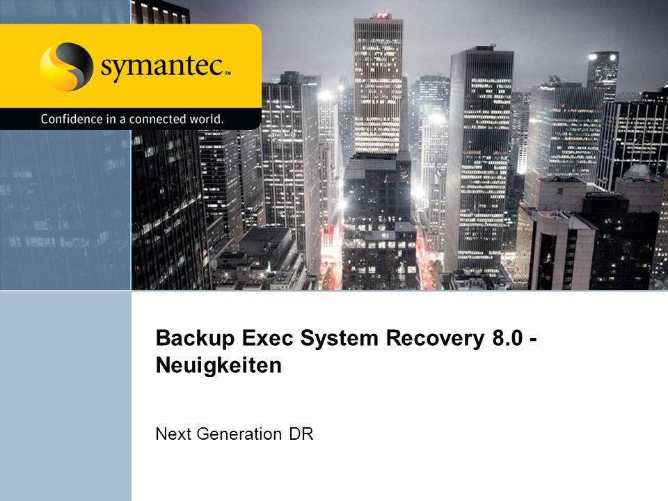 Backup Exec System Recovery 8.0 - Neuigkeiten