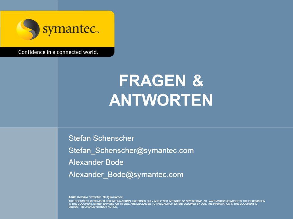 FRAGEN & ANTWORTEN Stefan Schenscher Stefan_Schenscher@symantec.com