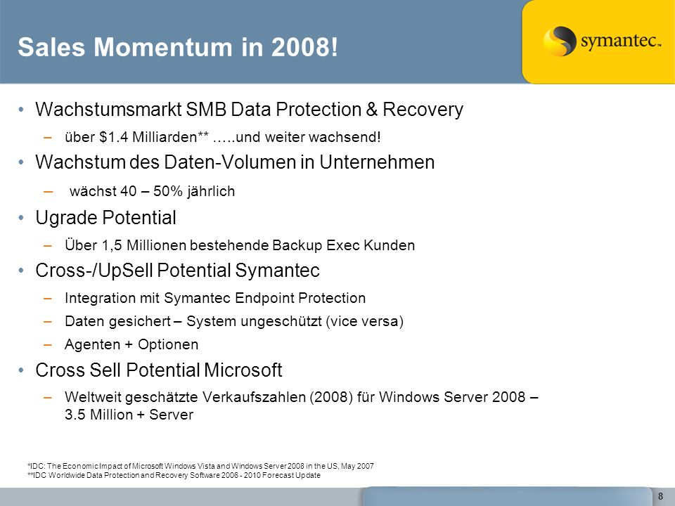Sales Momentum in 2008! Wachstumsmarkt SMB Data Protection & Recovery