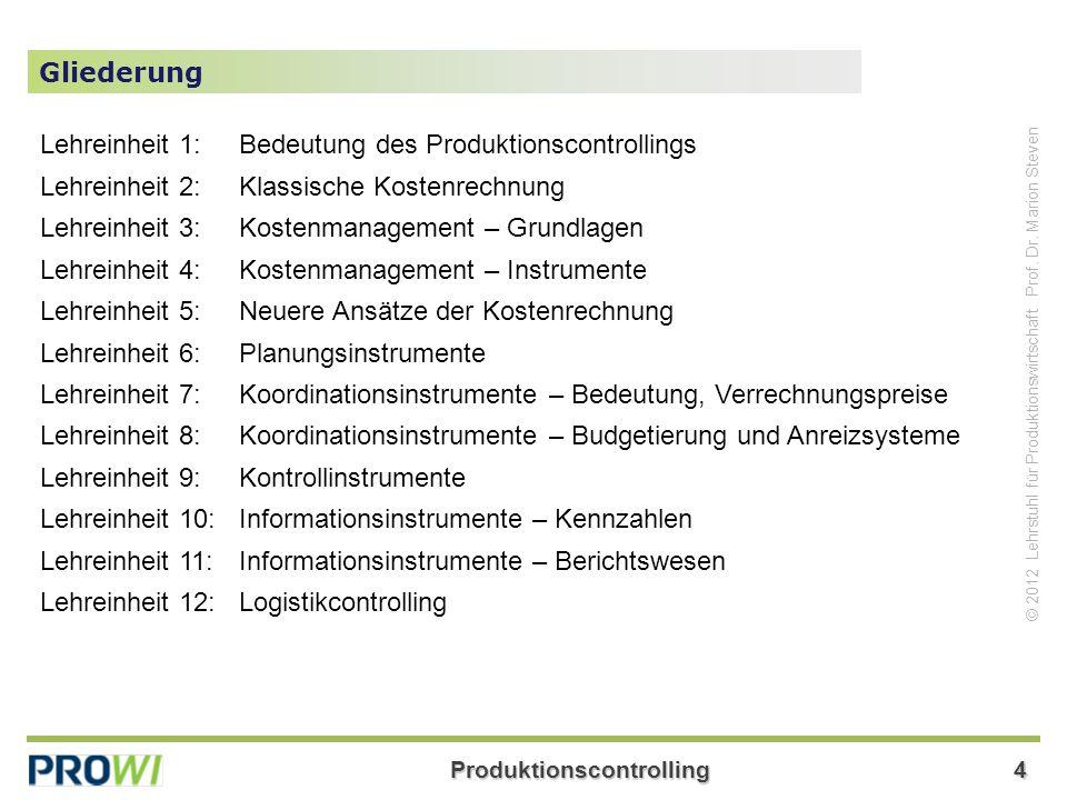 Gliederung Lehreinheit 1: Bedeutung des Produktionscontrollings. Lehreinheit 2: Klassische Kostenrechnung.