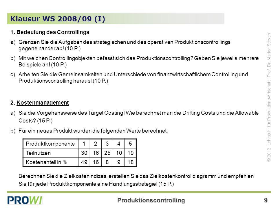 Klausur WS 2008/09 (I) 1. Bedeutung des Controllings