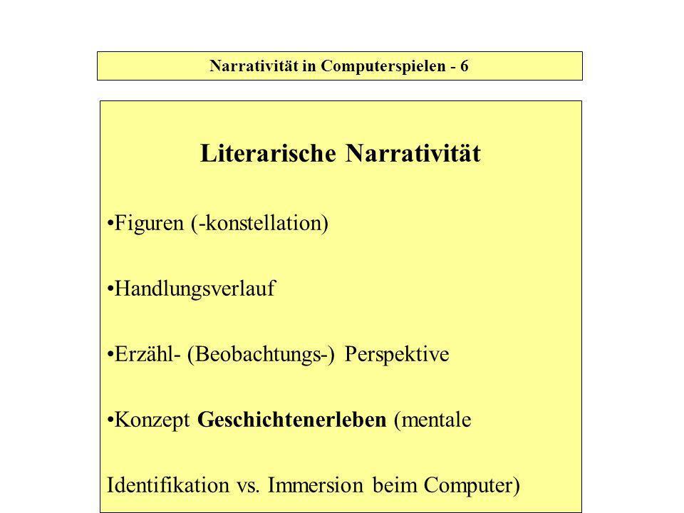 Narrativität in Computerspielen - 6 Literarische Narrativität