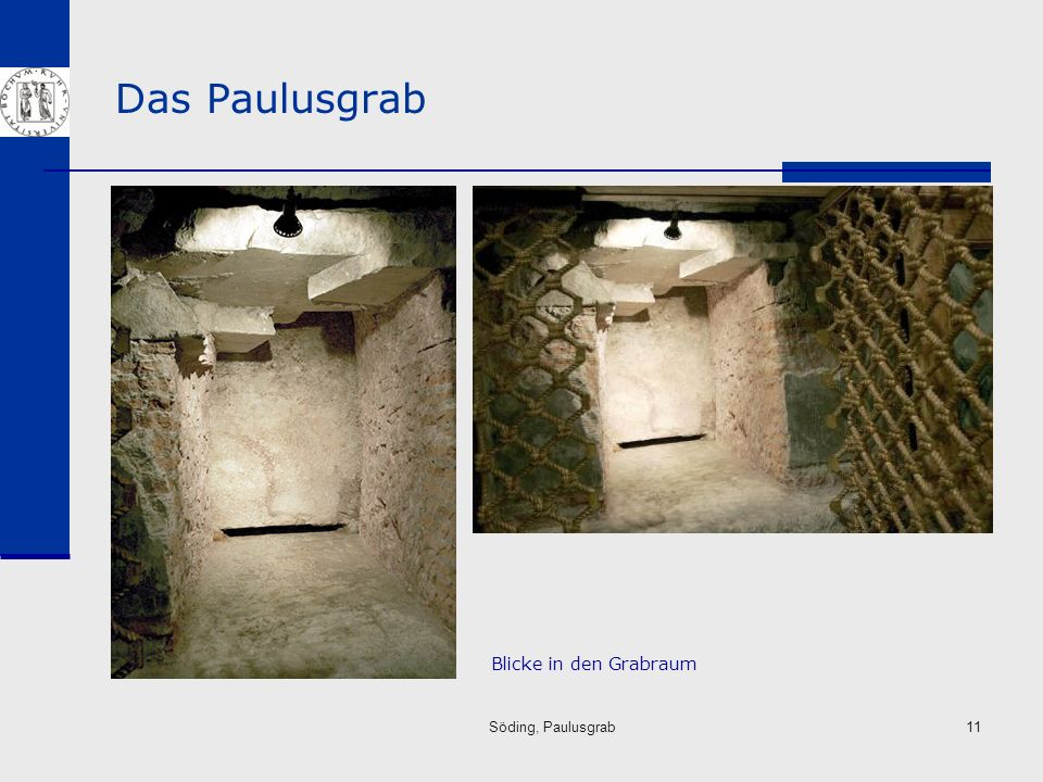 Das Paulusgrab Blicke in den Grabraum Söding, Paulusgrab