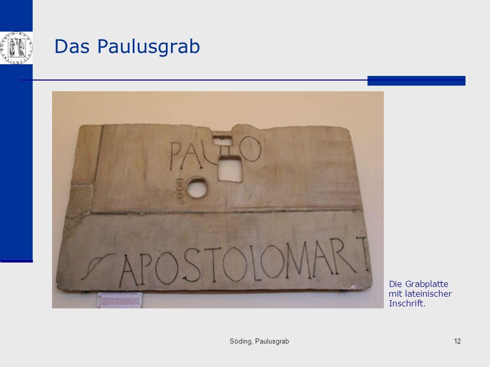 Das Paulusgrab Die Grabplatte mit lateinischer Inschrift.