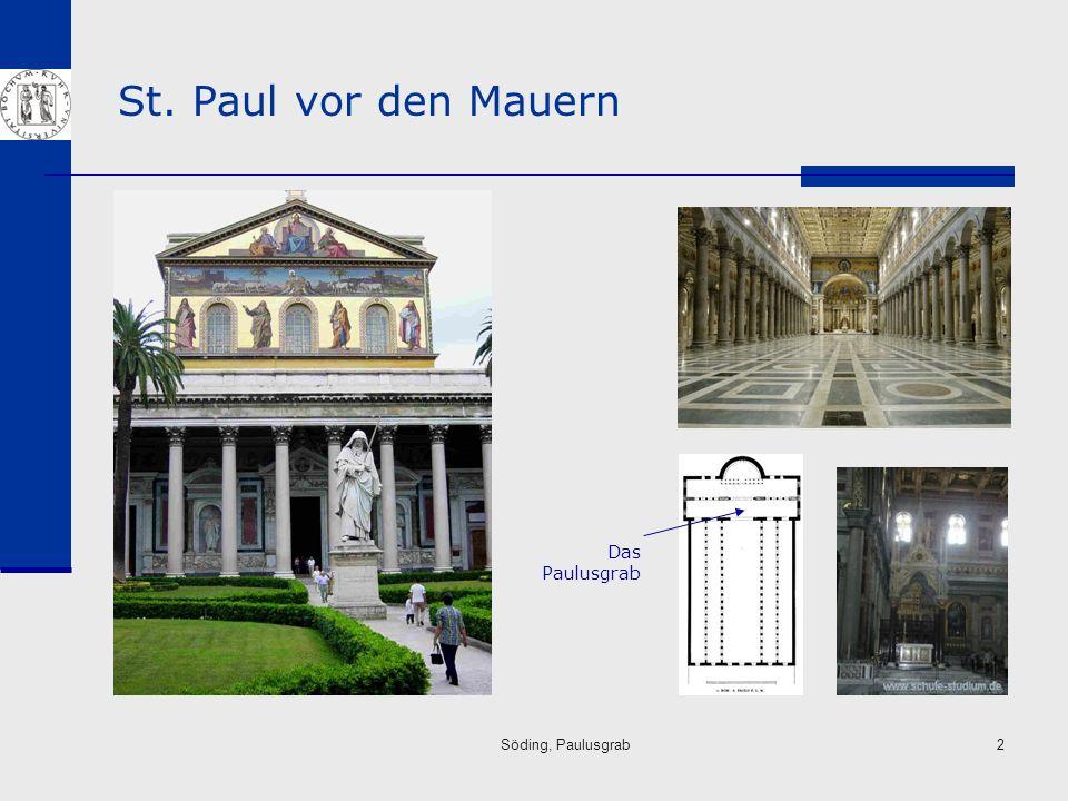 St. Paul vor den Mauern Das Paulusgrab Söding, Paulusgrab