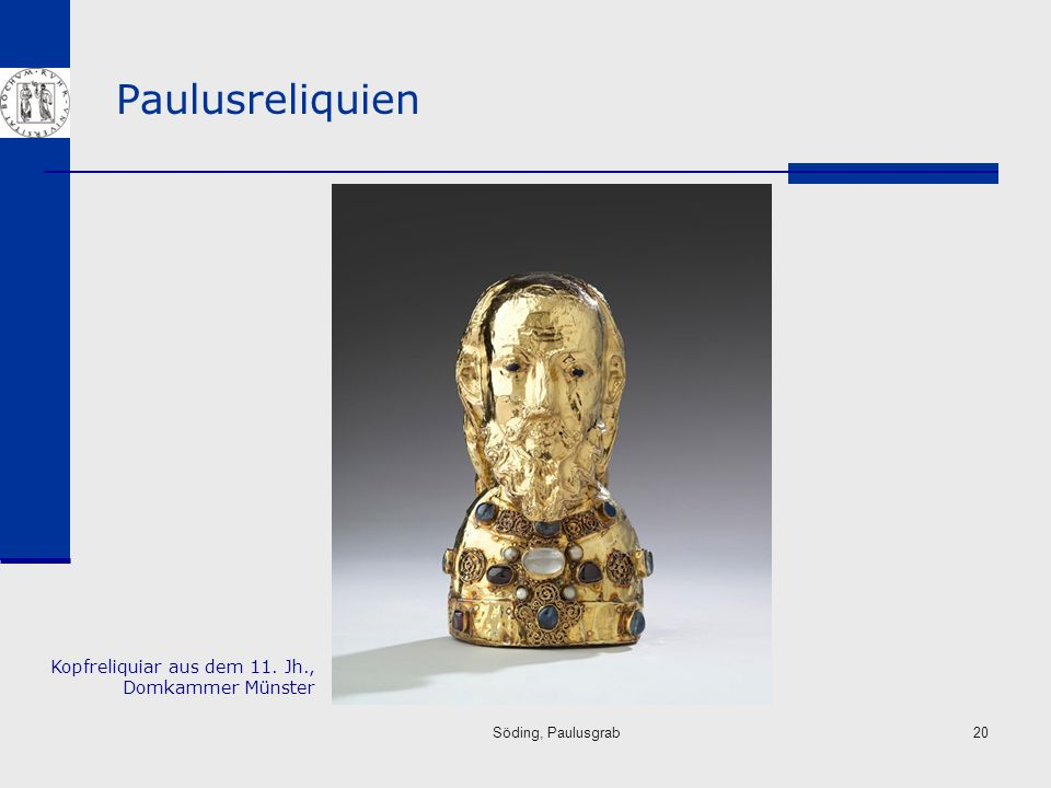 Paulusreliquien Kopfreliquiar aus dem 11. Jh., Domkammer Münster