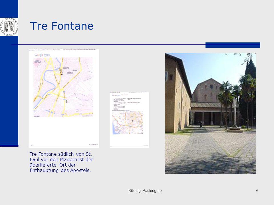 Tre Fontane Tre Fontane südlich von St. Paul vor den Mauern ist der überlieferte Ort der Enthauptung des Apostels.