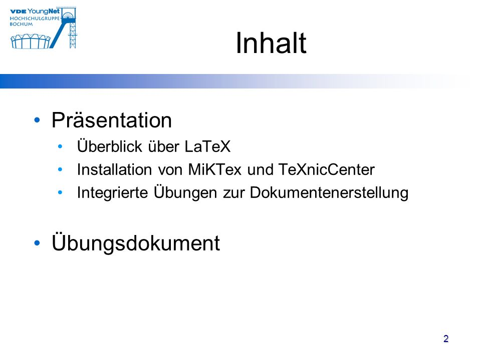 Inhalt Präsentation Übungsdokument Überblick über LaTeX