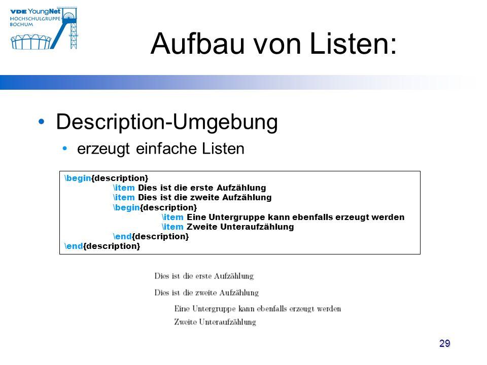 Aufbau von Listen: Description-Umgebung erzeugt einfache Listen 29