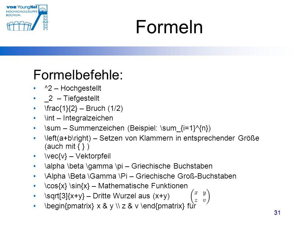 Formeln Formelbefehle: ^2 – Hochgestellt _2 – Tiefgestellt