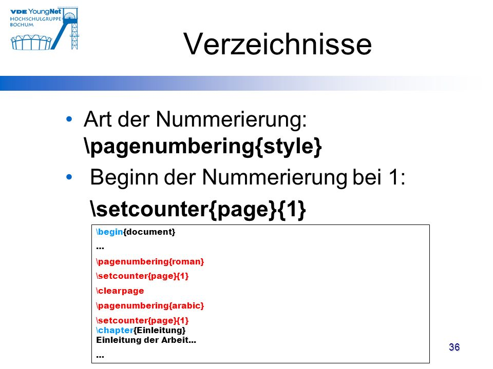 Verzeichnisse Art der Nummerierung: \pagenumbering{style}