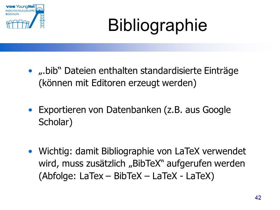 """Bibliographie """".bib Dateien enthalten standardisierte Einträge (können mit Editoren erzeugt werden)"""