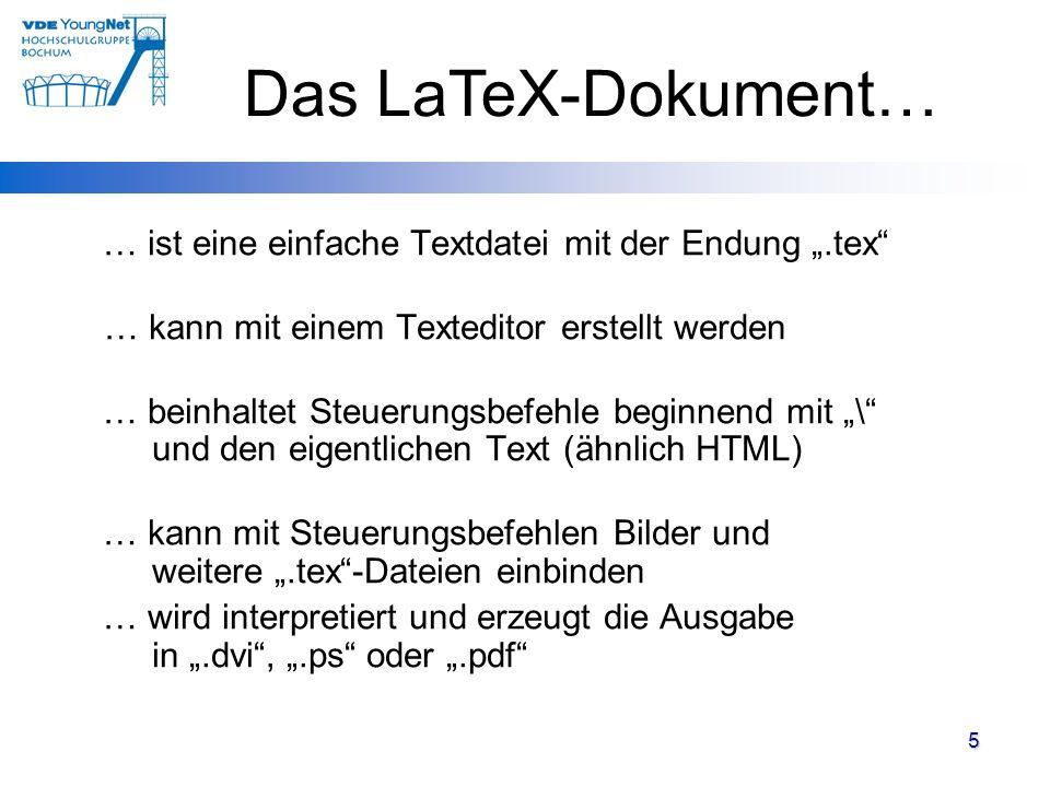 """Das LaTeX-Dokument… … ist eine einfache Textdatei mit der Endung """".tex … kann mit einem Texteditor erstellt werden."""