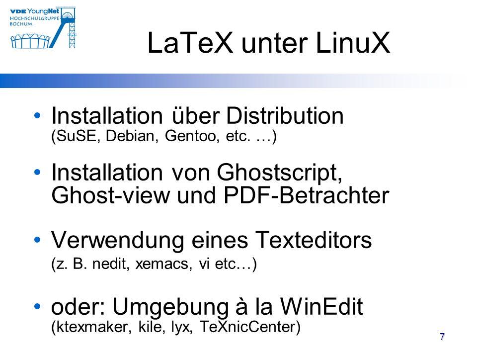 LaTeX unter LinuX Installation über Distribution (SuSE, Debian, Gentoo, etc. …) Installation von Ghostscript, Ghost-view und PDF-Betrachter.