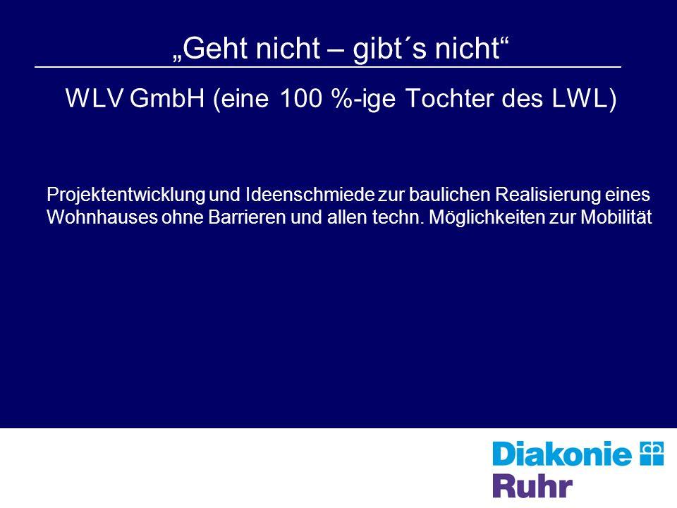 """""""Geht nicht – gibt´s nicht WLV GmbH (eine 100 %-ige Tochter des LWL)"""