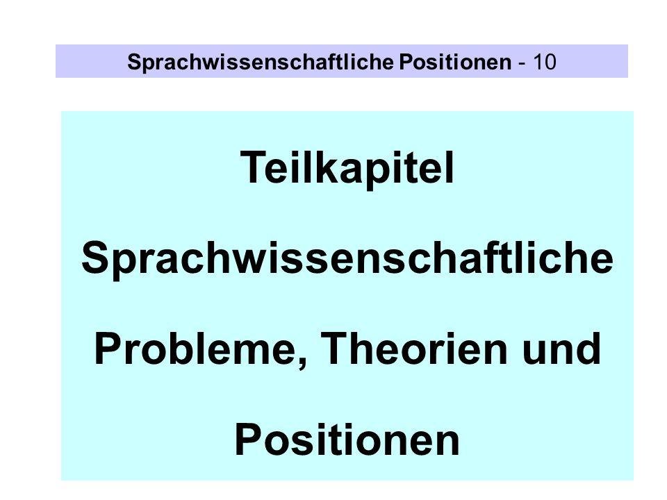 Sprachwissenschaftliche Probleme, Theorien und Positionen