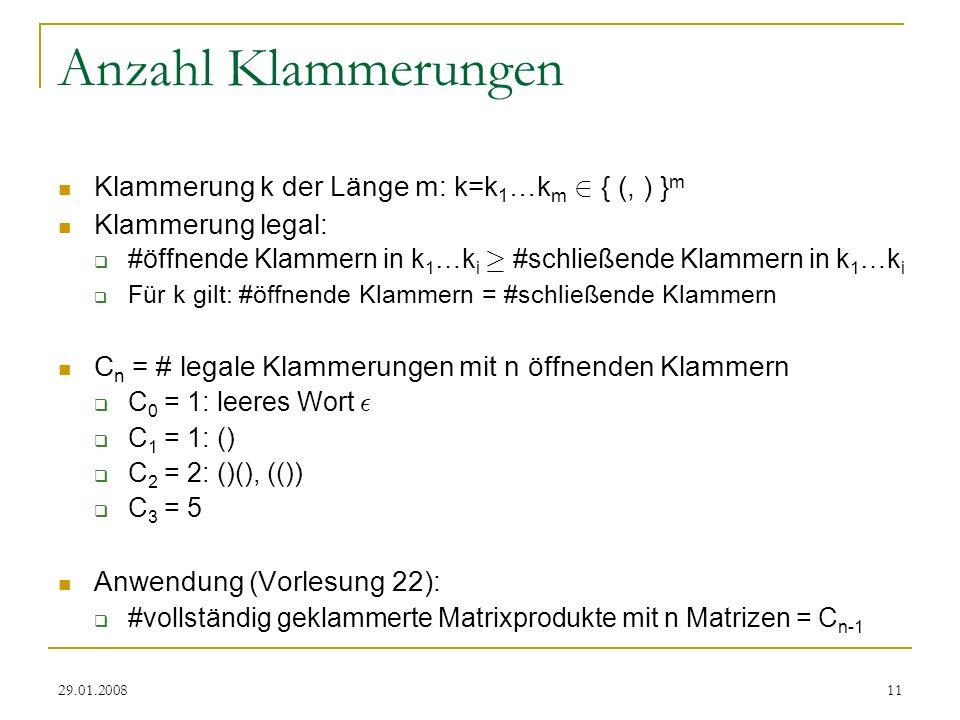 Anzahl Klammerungen Klammerung k der Länge m: k=k1…km 2 { (, ) }m