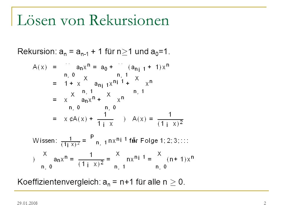Lösen von Rekursionen Rekursion: an = an-1 + 1 für n¸1 und a0=1.